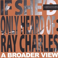 If She'd Only Heard of Ray Charles